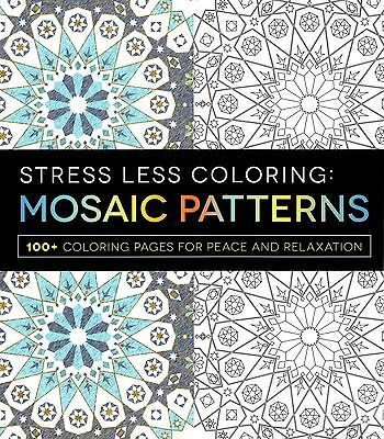 £4.34 • Buy Stress Less Coloring: Mosaic Patterns 100+ Coloring Pages For Peace & Relaxation