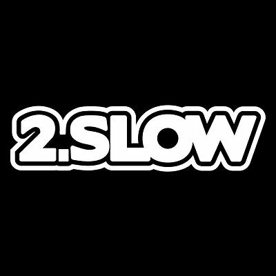 AU5.75 • Buy 2.SLOW Car Sticker Decal Vinyl For JDM Ute Illest Dift Race Stance Lowered Funny