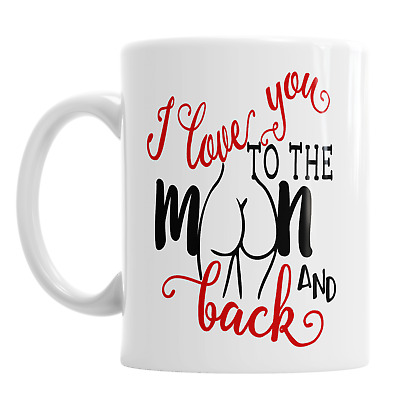 I Love You To The Moon And Back Valentine's Day Mug Naughty Bum Love You Rude • 9.49£