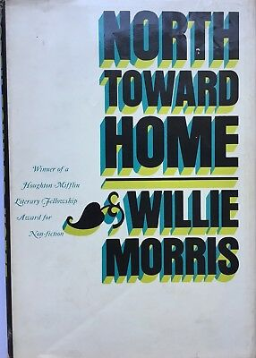 $200 • Buy North Toward Home - WILLIE MORRIS (1967) First Printing
