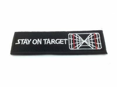 Stay On Target Star Wars Cosplay Embroidered Airsoft Paintball Patch • 4.99£
