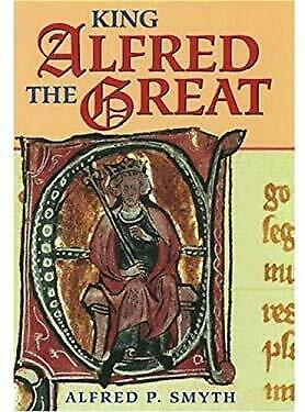 King Alfred The Great Hardcover Alfred P. Smyth • 11.49£