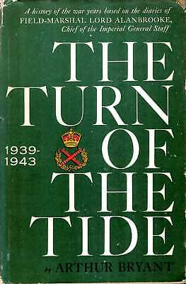 £7 • Buy Bryant, Arthur THE TURN OF THE TIDE - A HISTORY OF THE WAR YEARS BASED ON THE DI
