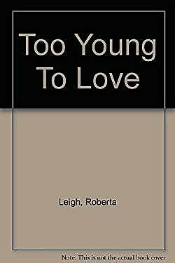 Too Young To Love Roberta Leigh • 8.07£