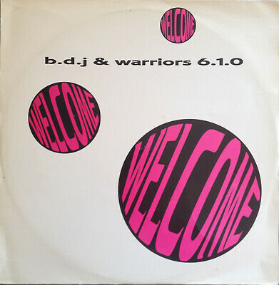 B.D.J. & Warriors 6.1.0. ‎– Welcome  Vinyl, 12  1991 • 2.99£