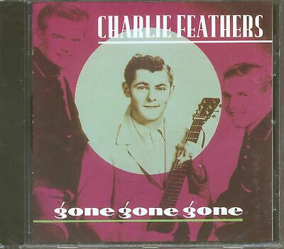 £18.03 • Buy Charlie Feathers - Gone, Gone, Gone (CD) - Rock & Roll