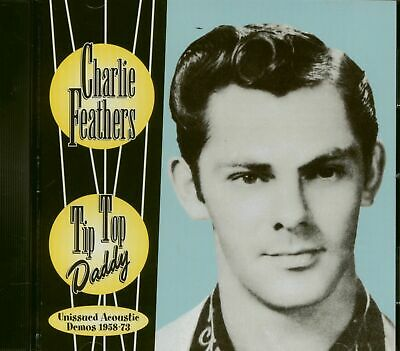 £15.11 • Buy Charlie Feathers - Tip Top Daddy (CD) - Rock & Roll