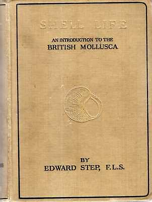 Step, Edward (revised By A Laurence Wells) SHELL LIFE : AN INTRODUCTION TO THE B • 19.95£