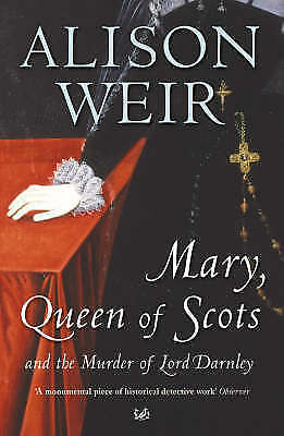 VERY GOOD  Mary Queen Of Scots: And The Murder Of Lord Darnley, Weir, Alison, B • 2.95£