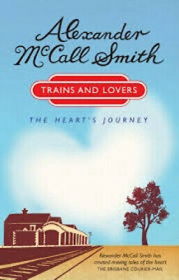AU14.02 • Buy Trains And Lovers: The Heart's Journey By Alexander McCall Smith