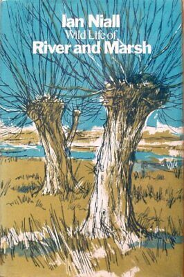 Wild Life Of River And Marsh By Ian Niall • 6.62£