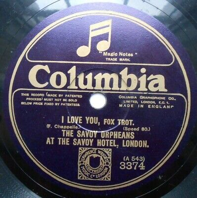 The Savoy Orpheans 10  80rpm Columbia Record 3374 I Love You • 12.50£