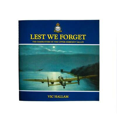 £5.95 • Buy Paperback Book 'Lest We Forget'-The Dambusters In The Upper Derwent Valley