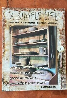 $10.50 • Buy A Simple Life Magazine Summer 2013 Issue Primitive Antiques Early Homes History