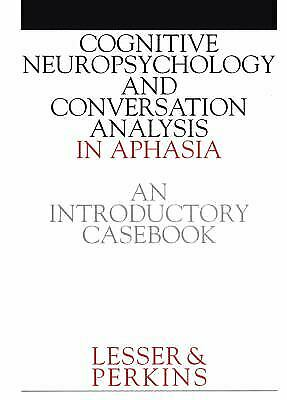 Cognitive Neuropsychology And Conversation Analysis In Aphasia : An Introductory • 32.13£
