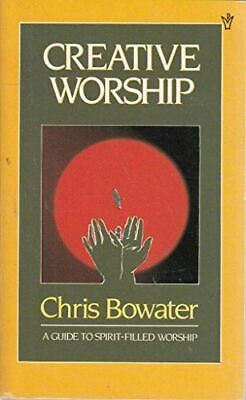 Bowater, Chris A., Creative Workship, Very Good, Paperback • 2.99£