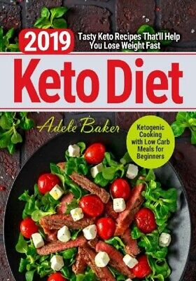 $1.49 • Buy Keto Diet 2019 Tasty Keto Recipes That'll Help You Lose Weight Fast