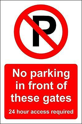 Warning No Parking In Front Of These Gates 24 Hour Access Metal Park Safety Sign • 2.99£