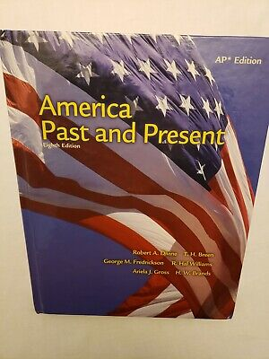 $19.99 • Buy AMERICA PAST AND PRESENT: AP EDITION By T. H. Breen - Hardcover *Mint Condition*