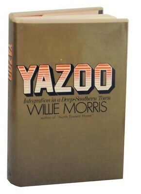 $34.50 • Buy Willie MORRIS / YAZOO INTEGRATION IN A DEEP-SOUTHERN TOWN First Edition #125263