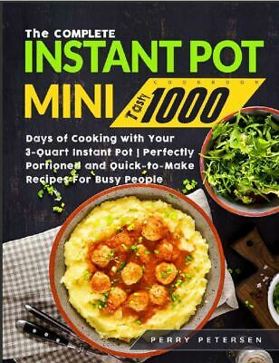 $1.99 • Buy The Complete Instant Pot Mini Cookbook  Tasty 1000 Days Of Cooking With  (P.D.F)