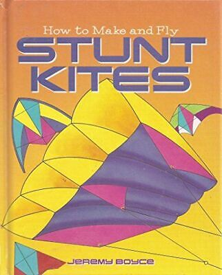 Boyce, Jeremy, How To Make And Fly Stunt Kites, Very Good, Hardcover • 2.99£