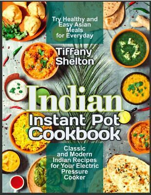 $1.99 • Buy Indian Instant Pot Cookbook  Classic And Modern Indian Recipes For Your  (P.D.F)