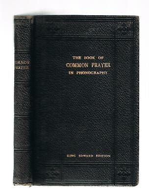 £25 • Buy The Book Of Common Prayer In Phonography / Shorthand Pitmans Circa 1900