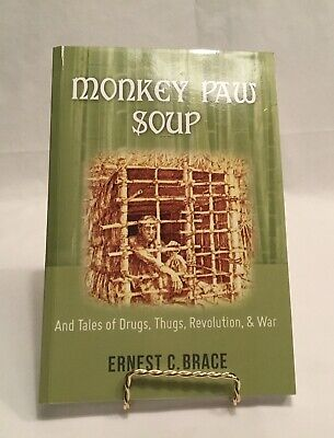 $25 • Buy Monkey Paw Soup. And Tales Of Drugs, Thugs, Revolution & War. Singed
