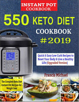 $1.99 • Buy 550  KETO  INSTANT POT  COOKBOOK #2019 – The Complete Keto Diet (((P.D.F)))