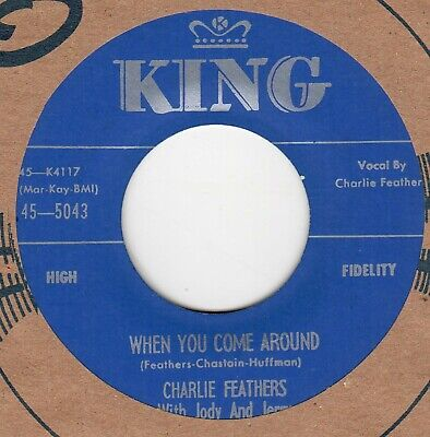 £21.91 • Buy 70's ROCKABILLY REPRO: CHARLIE FEATHERS-WHEN YOU COME AROUND/TOO MUCH -KING