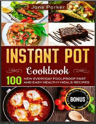 $1.99 • Buy Instant Pot Cookbook  100 New Everyday Foolproof Fast And Easy Healthy Me(P.D.F)