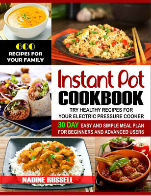 $1.99 • Buy Instant Pot Cookbook – 600 Recipes For Your Family _ 30 Day Easy And (((P.D.F)))