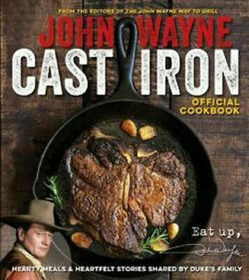$12.75 • Buy John Wayne Cast Iron Recipes Official Cookbook Collection Skillet Cooking