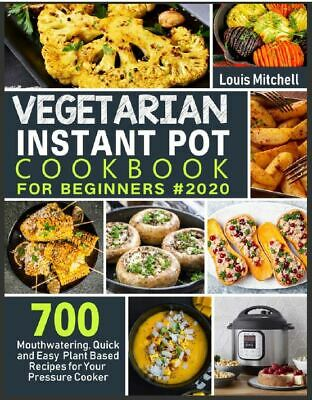 $1.99 • Buy Vegetarian Instant Pot Cookbook For Beginners #2020  700 Mouthwatering [(P.D.F)]