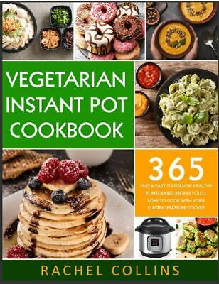 $1.99 • Buy Vegetarian Instant Pot Cookbook  365 Fast & Easy To Follow Healthy Pla [(P.D.F)]