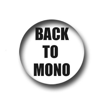 £0.99 • Buy BACK TO MONO PIN BADGE (1 Inch / 25mm) CHEAP POSTAGE FOR BULK BUYS
