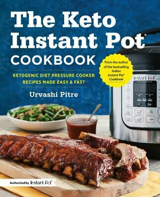 $3.40 • Buy The Keto Instant Pot Cookbook: Ketogenic Diet Pressure Cooker Recipes Made Easy