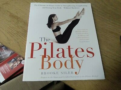The Pilates Body Book Paper Back Brooke Siler • 10£