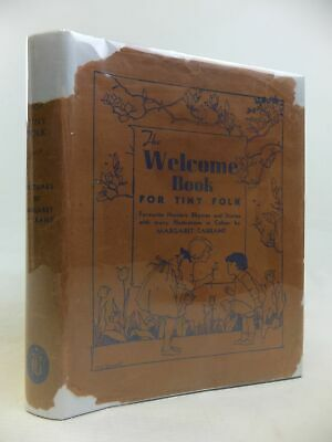 THE WELCOME BOOK FOR TINY FOLK. Illus. By Tarrant, Margaret • 43.90£