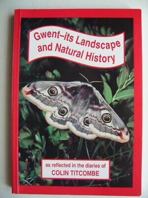 $ CDN27.53 • Buy GWENT ITS LANDSCAPE AND NATURAL HISTORY - Titcombe, Colin