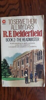 To Serve Them All My Days: Book. 2: The Headmaster By R. F. Delderfield 1973 • 3.75£