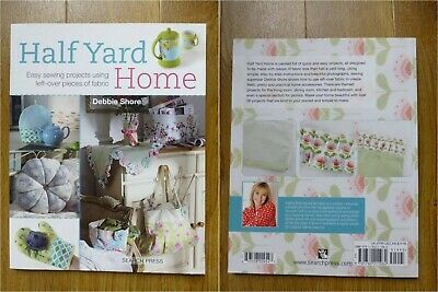 Half Yard Home Accessories Sewing Craft Book-debbie Shore-30+ Easy Projects • 4.95£