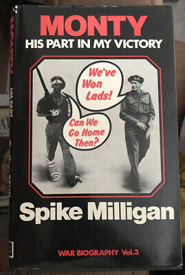 Monty His Part In My Victory By Spike Milligan 1st Edition Hardback Book 1976 • 5£