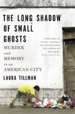 £3.25 • Buy The Long Shadow Of Small Ghosts: Murder And Memory In An American City