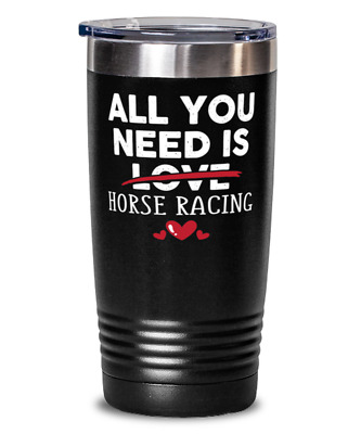 £21.90 • Buy All You Need Is Horse Racing - Funny Horse Racing Gift For Any Horse Racing Love