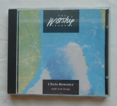 Chris Bowater CD The Worship Leaders Time For Tears • 12£