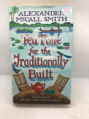 £6.47 • Buy Tea Time For The Traditionally Built By Alexander McCall Smith (Hardback, 2009)