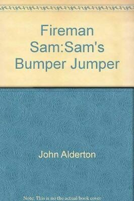 John Alderton, Fireman Sam:Sam's Bumper Jumper, Very Good, Paperback • 3.37£