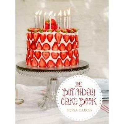 The Birthday Cake Book [Hardcover] Fiona Cairns And Laura Edwards • 6.20£